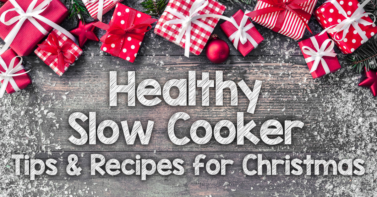 Healthy Slow Cooker Recipes for Christmas