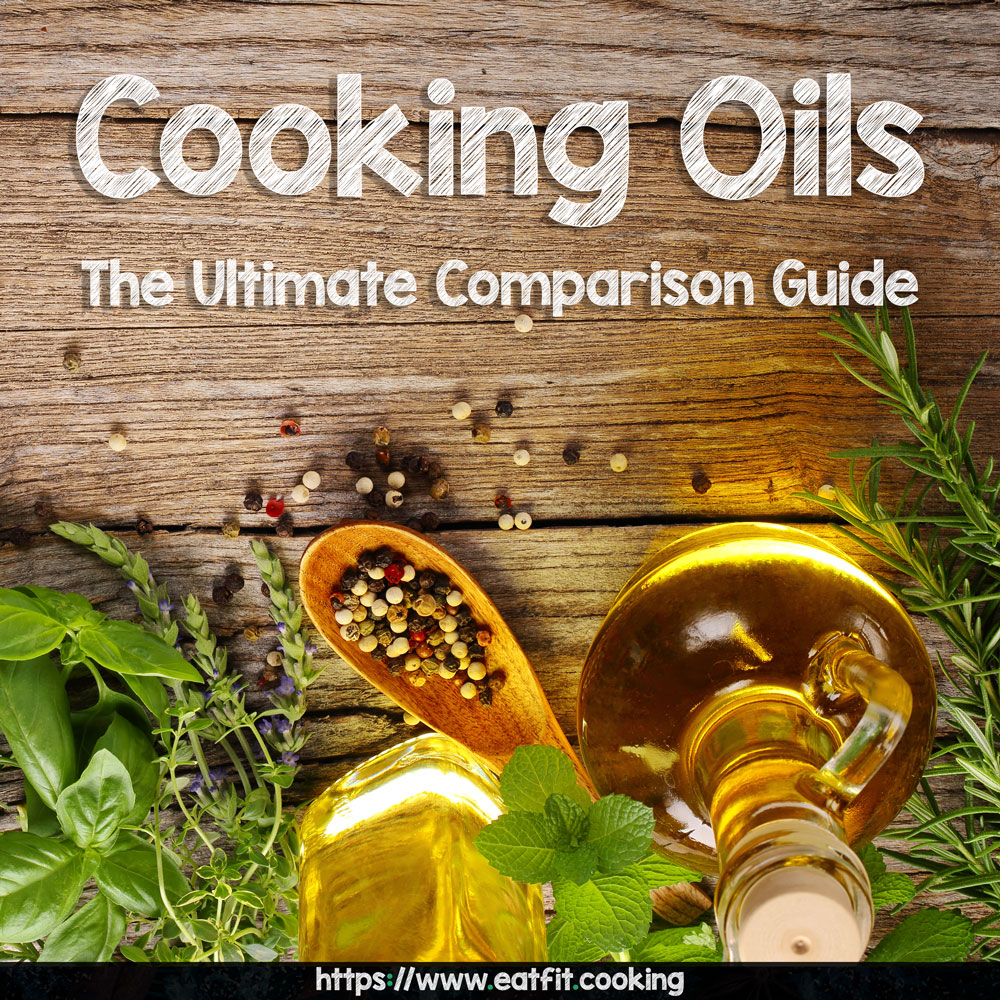 Cooking Oil Comparison: The Ultimate Guide